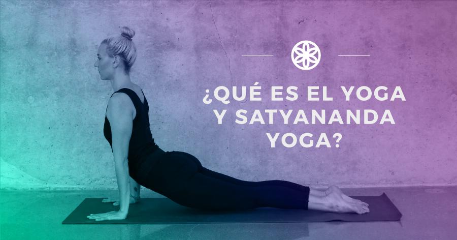 ¿Qué es el yoga y satyananda yoga?